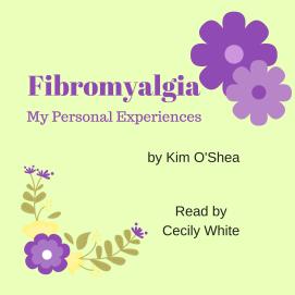 Fibromyalgia My Personal Experiences